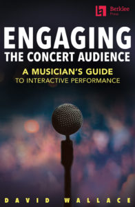 Engaging Book Cover for David Wallace's Berklee Press Book Engaging the Concert Audience